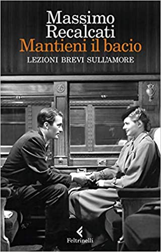 Mantieni Il Bacio Italian Edition Recalcati Massimo 9788807492488 Amazon Com Books