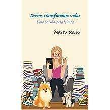 Livros transformam vidas: Uma paixão pela leitura