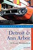 Detroit & Ann Arbor: A Great Destination (Explorer s Guides)