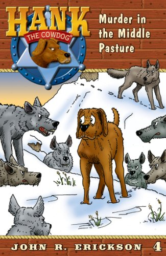 Murder in the Middle Pasture (Hank the Cowdog Book 4)