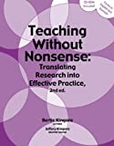 Teaching Without Nonsense : Translating Research into Effective Practice, Kingore, Bertie, 0978704258