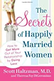 The Secrets of Happily Married Women, Scott Haltzman and Theresa Foy DiGeronimo, 047040180X