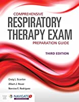 Comprehensive Respiratory Therapy Exam Preparation Guide, 3rd Edition