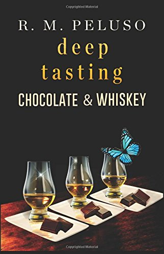 Deep Tasting Chocolate & Whiskey (Deep Tasting GuideTM) (Volume 2)