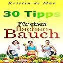 30 Tipps für einen flachen Bauch Hörbuch von Kristin de Mar Gesprochen von: Alexandra Leise