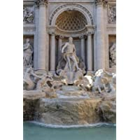 The Spectacular Trevi Fountain in Rome, Italy Journal: Take Notes, Write Down Memories in This Lined Journal