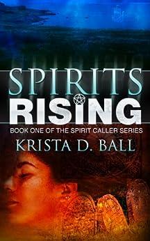 Spirits Rising (Spirit Caller Series Book 1) by [Ball, Krista D.]