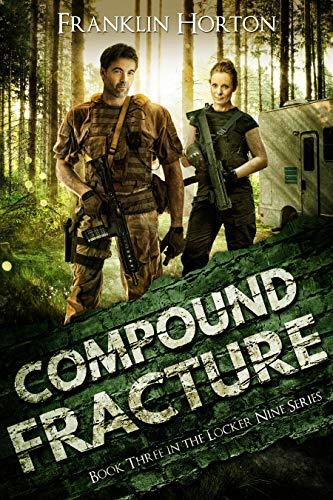 Compound Fracture: Book Three in The Locker Nine Series ()