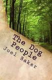 The Dog People (The Coltert Saga) (Volume 4)