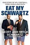 Eat My Schwartz: Our Story of NFL Foo...