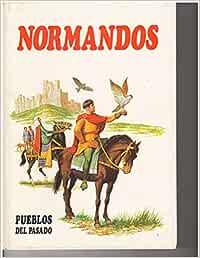 Normandos. pueblos del pasado 6: Amazon.es: Libros