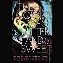 The Corner of Bitter and Sweet Audiobook by Robin Palmer Narrated by Emily C. Michaels