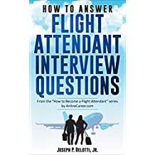 How to Answer Flight Attendant Interview Questions: 2017 Edition