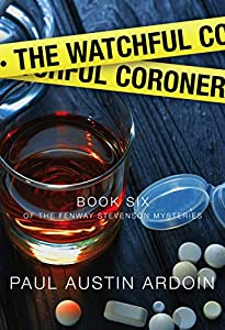The Watchful Coroner (Fenway Stevenson Mysteries Book 6)
