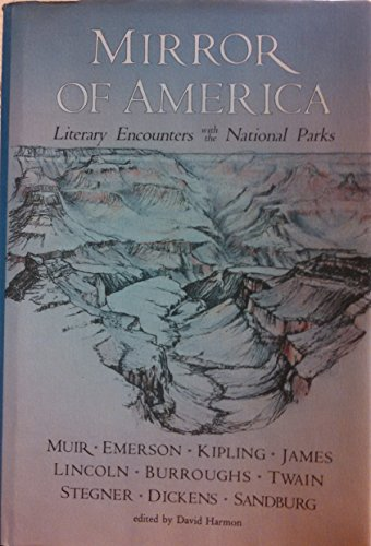 Mirror of America: Literary Encounters With the National Parks : An Anthology