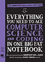 Everything You Need to Ace Computer Science and Coding in One Big Fat Notebook: The Complete Middle School Stu