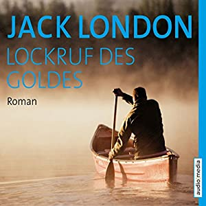 Lockruf des Goldes Hörbuch