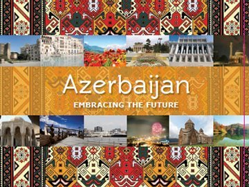 Azerbaijan: Embracing Our Future