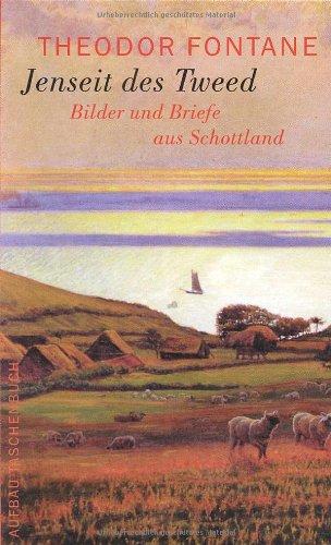 Jenseit des Tweed: Bilder und Briefe aus Schottland Taschenbuch – 1. September 1999 Gotthard Erler Therese Erler Theodor Fontane Aufbau Taschenbuch