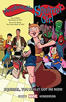 The Unbeatable Squirrel Girl Vol. 3: Squirrel, You Really Got Me Now (The Unbeatable Squirrel Girl (2015-)) by [North, Ryan, Zdarsky, Chip]
