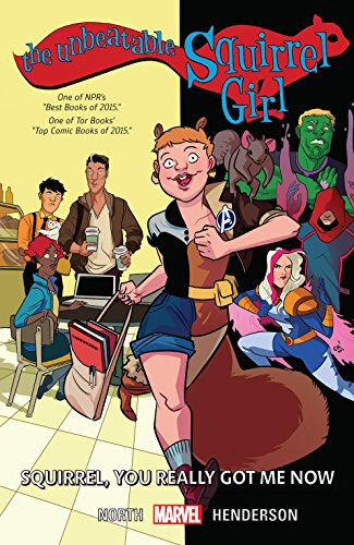 - The Unbeatable Squirrel Girl Vol. 3: Squirrel, You Really Got Me Now (The Unbeatable Squirrel Girl (2015-))