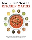img - for Mark Bittman's Kitchen Matrix: More Than 700 Simple Recipes and Techniques to Mix and Match for Endless Possibilities book / textbook / text book