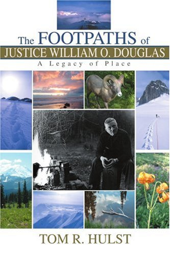 The Footpaths of Justice William O. Douglas: A Legacy of Place pdf