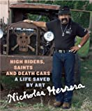High Riders, Saints and Death Cars, Nicholas Herrera, 0888998546