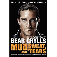 Mud, Sweat, and Tears: The Autobiography