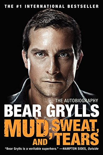 Mud, Sweat, and Tears The Autobiography [Grylls, Bear] (Tapa Blanda)