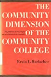 The Community Dimension of the Community College, Ervin LeRoy Harlacher, 013153064X