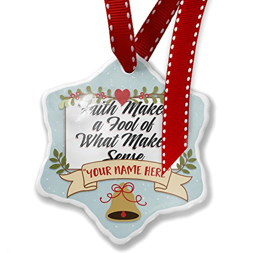 Add Your Own Custom Name, Vintage Lettering Faith Makes a Fool of What Makes Sense Christmas Ornament NEONBLOND by NEONBLOND