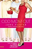 Odd Mom Out (Bellevue Wives, Book 1)