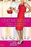 Odd Mom Out, Jane Porter, 0446699233