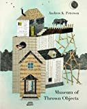 Museum of Thrown Objects, Peterson, Andrew, 1935402846