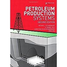 Petroleum Production Systems (2nd Edition) by Michael J. Economides (2012-09-25)
