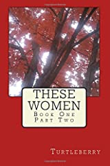 These Women - Book One - Part Two (Volume 2) Paperback