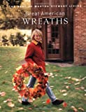 Great American Wreaths: The Best of Martha Stewart Living