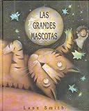 Los Grandes Mascotas, Lane Smith, 9681641132