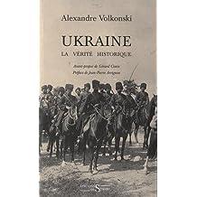 UKRAINE LA VÉRITÉ HISTORIQUE