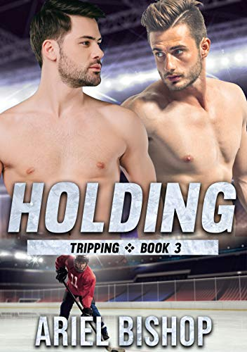Holding: MM Hockey Romance (Tripping Book 3) by [Bishop, Ariel]