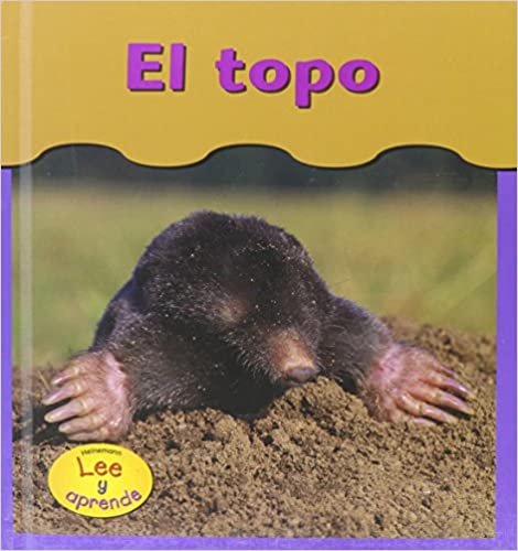Descargar Ebooks para Windows El Topo / Moles (Heinemann Lee Y Aprende/Heinemann Read and Learn) RTF