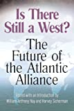 Is There Still a West? : The Future of the Atlantic Alliance, Hay, William Anthony and Sicherman, Harvey, 0826216927