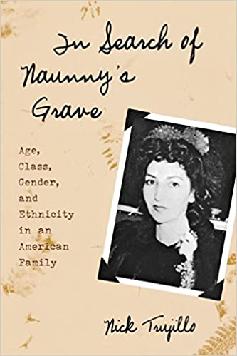 In Search of Naunnys Grave: Age, Class, Gender and Ethnicity in an American Family (Ethnographic Alternatives)