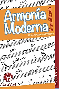 Armonía Moderna Simplificada: Una perspectiva práctica (Spanish Edition) by [Son, David]