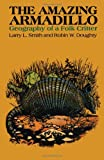 The Amazing Armadillo, Larry L. Smith and Robin W. Doughty, 029270383X