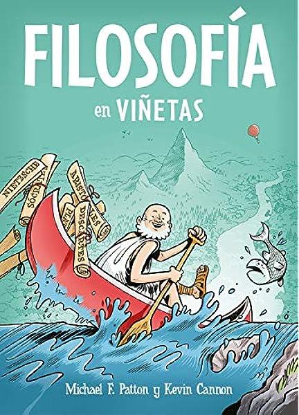 Filosofía en viñetas (Best Seller | Cómic): Amazon.es: Patton, Michael F., Cannon, Kevin, Carlos Mayor Ortega;: Libros