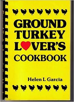 Ground Turkey Lovers Cookbook