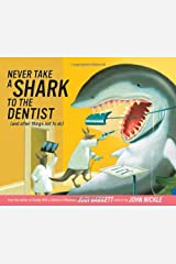 Never Take a Shark to the Dentist: (and Other Things Not to Do) Hardcover