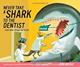 Never Take a Shark to the Dentist, Judi Barrett, 1416907246